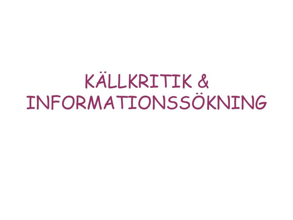 KÄLLKRITIK & INFORMATIONSSÖKNING