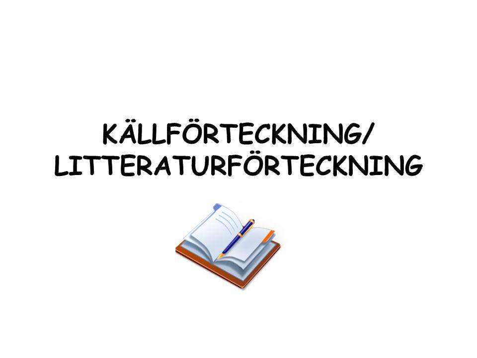 KÄLLFÖRTECKNING/ LITTERATURFÖRTECKNING