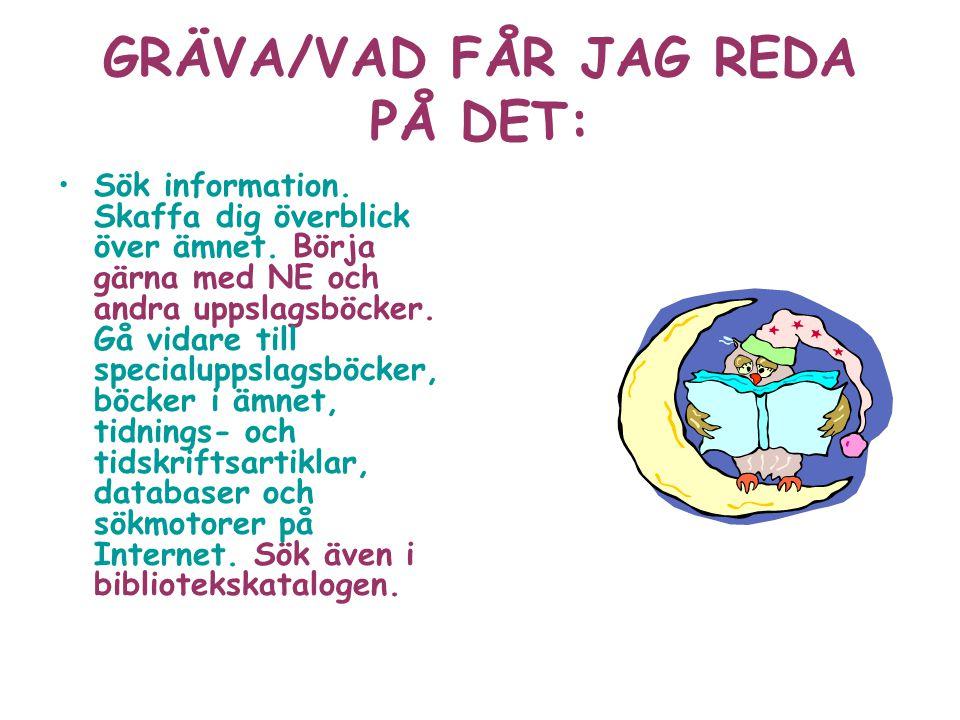 GRÄVA/VAD FÅR JAG REDA PÅ DET: