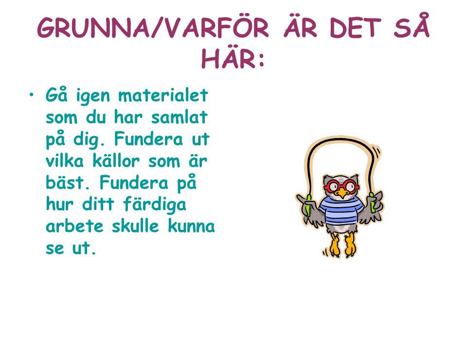GRUNNA/VARFÖR ÄR DET SÅ HÄR: