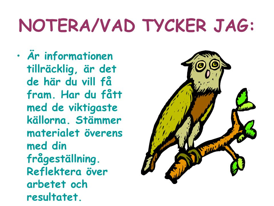 NOTERA/VAD TYCKER JAG: