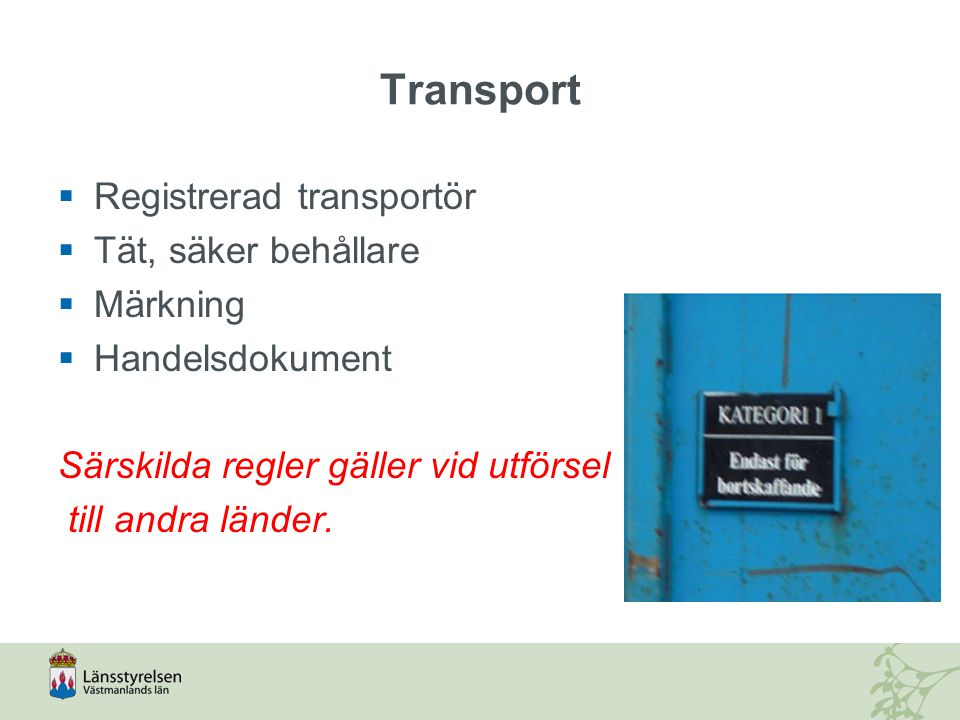 Transport Registrerad transportör Tät, säker behållare Märkning