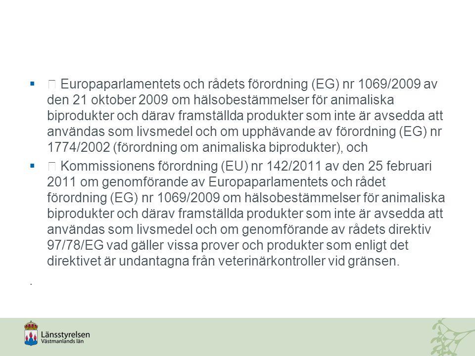  Europaparlamentets och rådets förordning (EG) nr 1069/2009 av den 21 oktober 2009 om hälsobestämmelser för animaliska biprodukter och därav framställda produkter som inte är avsedda att användas som livsmedel och om upphävande av förordning (EG) nr 1774/2002 (förordning om animaliska biprodukter), och