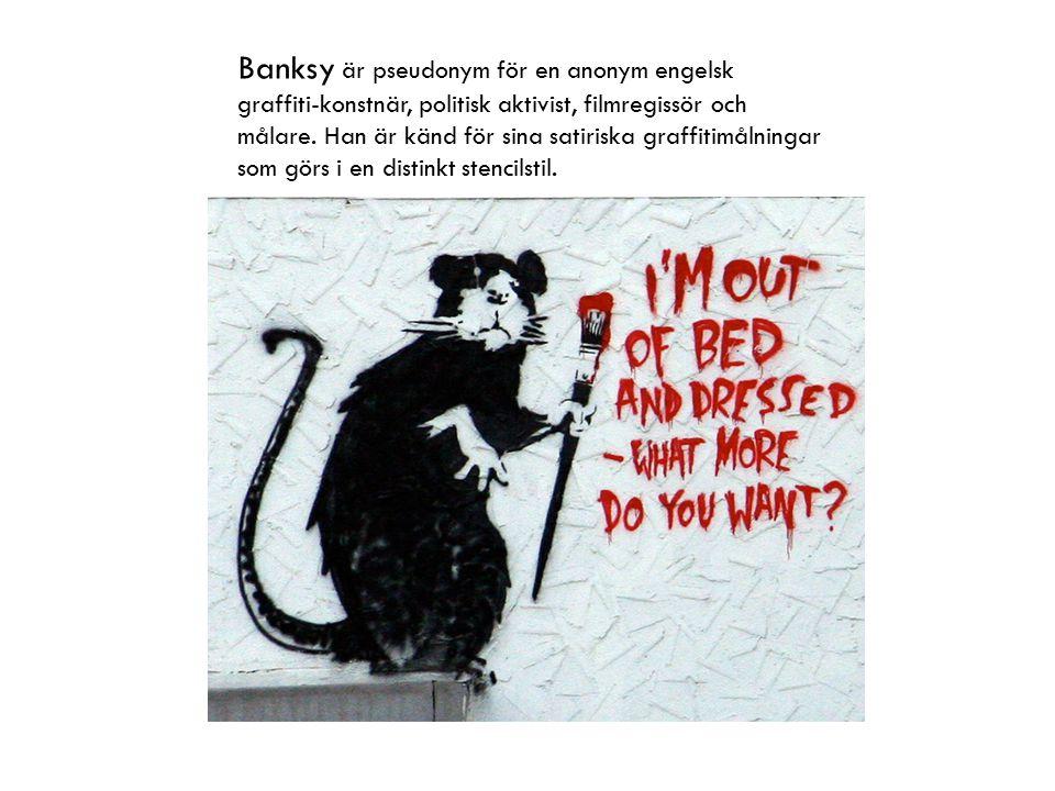Banksy är pseudonym för en anonym engelsk