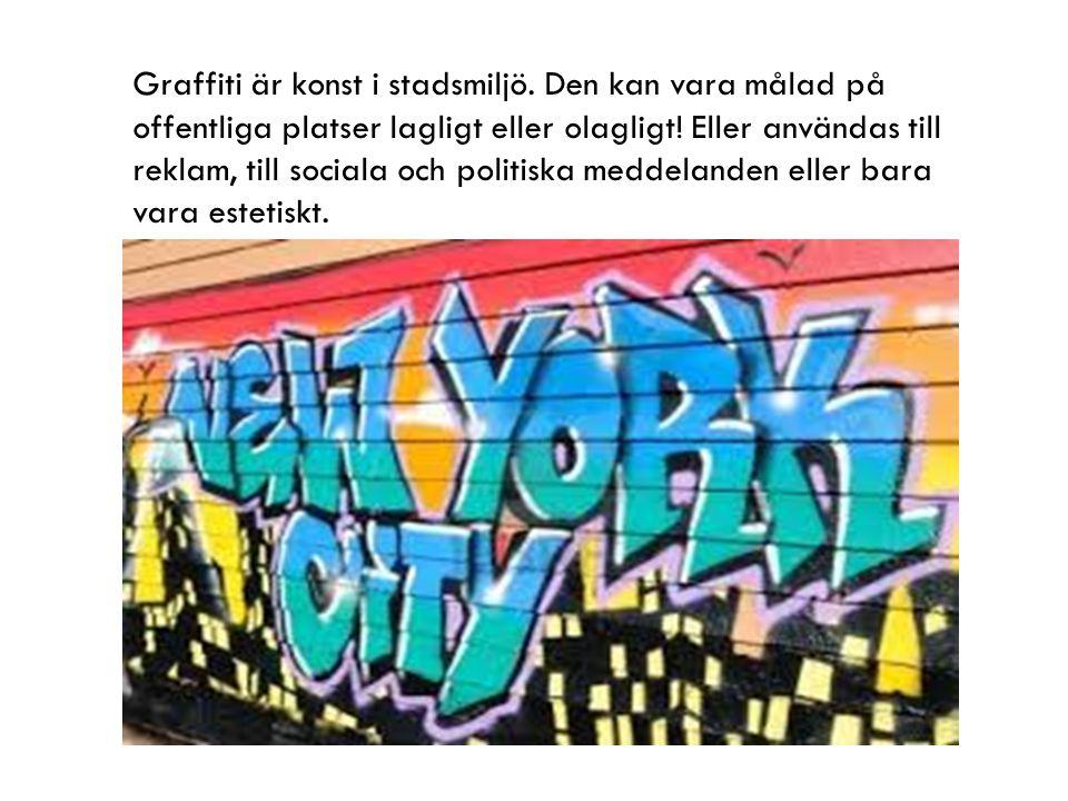 Graffiti är konst i stadsmiljö