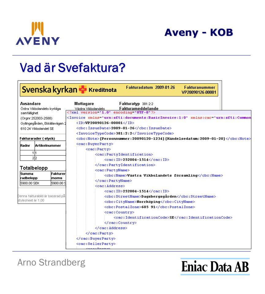 Aveny - KOB Vad är Svefaktura Arno Strandberg