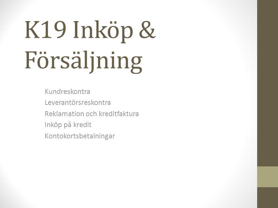 K19 Inköp & Försäljning Kundreskontra Leverantörsreskontra