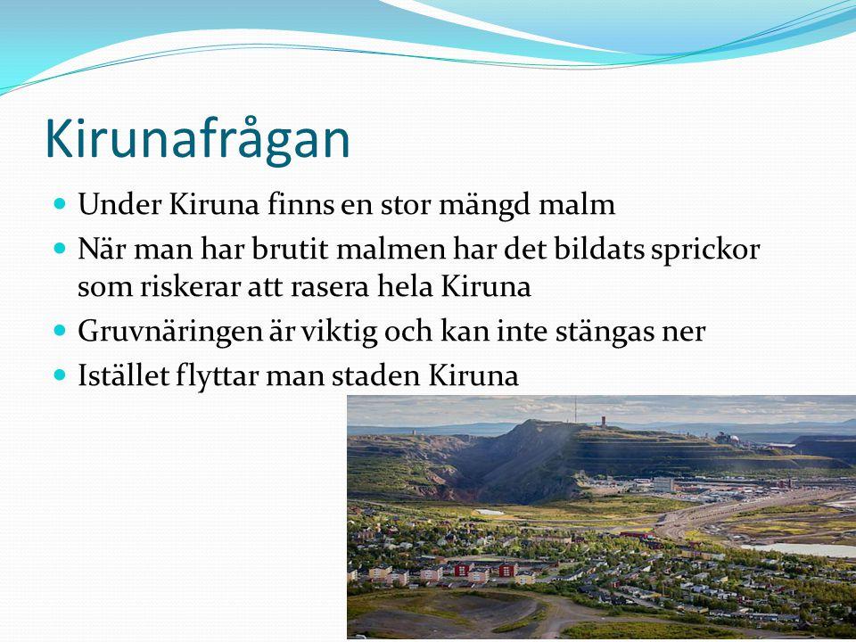 Kirunafrågan Under Kiruna finns en stor mängd malm