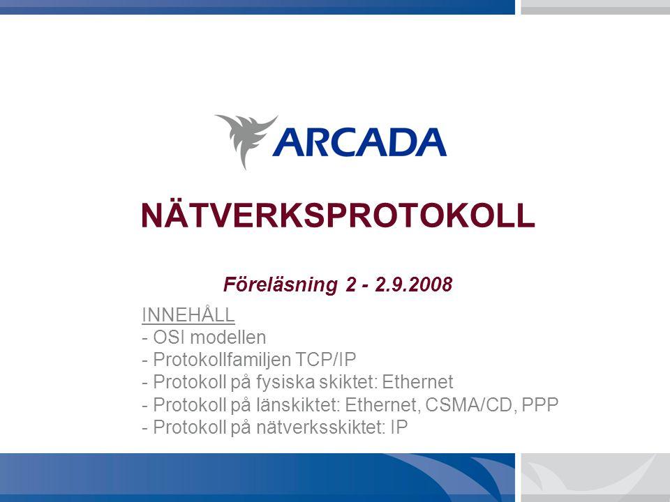 NÄTVERKSPROTOKOLL Föreläsning 2 - 2.9.2008