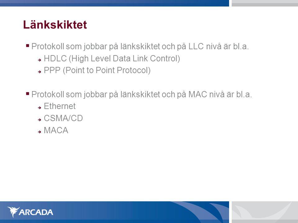 Länkskiktet Protokoll som jobbar på länkskiktet och på LLC nivå är bl.a. HDLC (High Level Data Link Control)