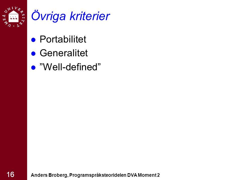 Övriga kriterier Portabilitet Generalitet Well-defined Portabilitet