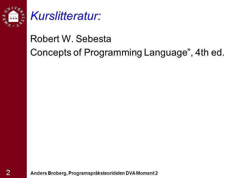 Kurslitteratur: Robert W. Sebesta