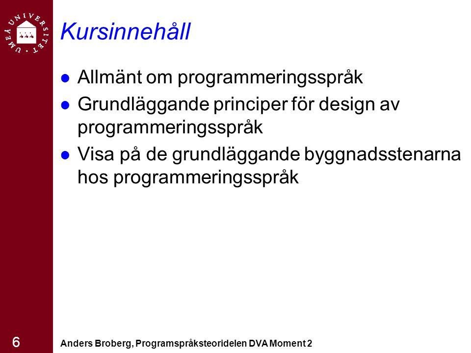 Kursinnehåll Allmänt om programmeringsspråk