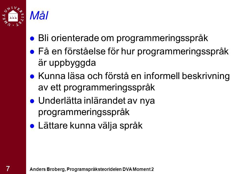 Mål Bli orienterade om programmeringsspråk