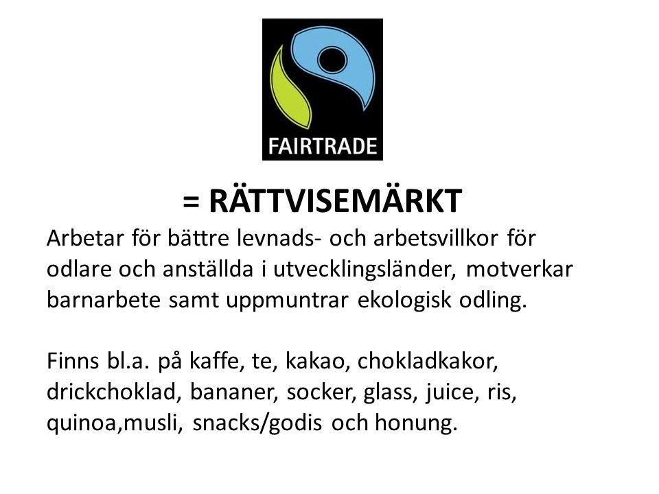 = RÄTTVISEMÄRKT