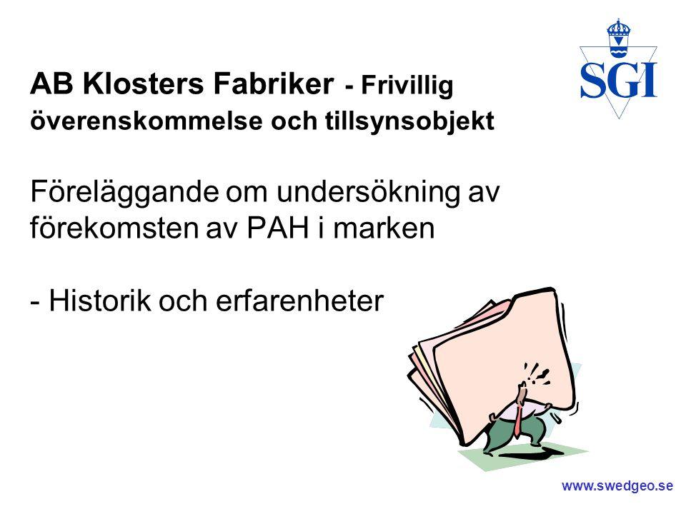 AB Klosters Fabriker - Frivillig överenskommelse och tillsynsobjekt Föreläggande om undersökning av förekomsten av PAH i marken - Historik och erfarenheter