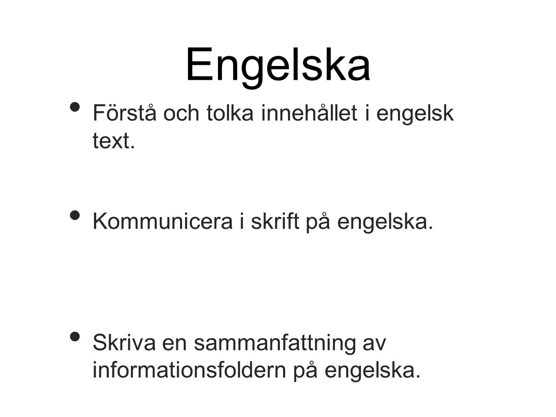 Engelska Förstå och tolka innehållet i engelsk text.