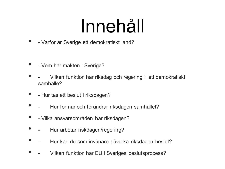 Innehåll - Varför är Sverige ett demokratiskt land
