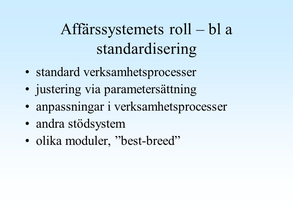 Affärssystemets roll – bl a standardisering