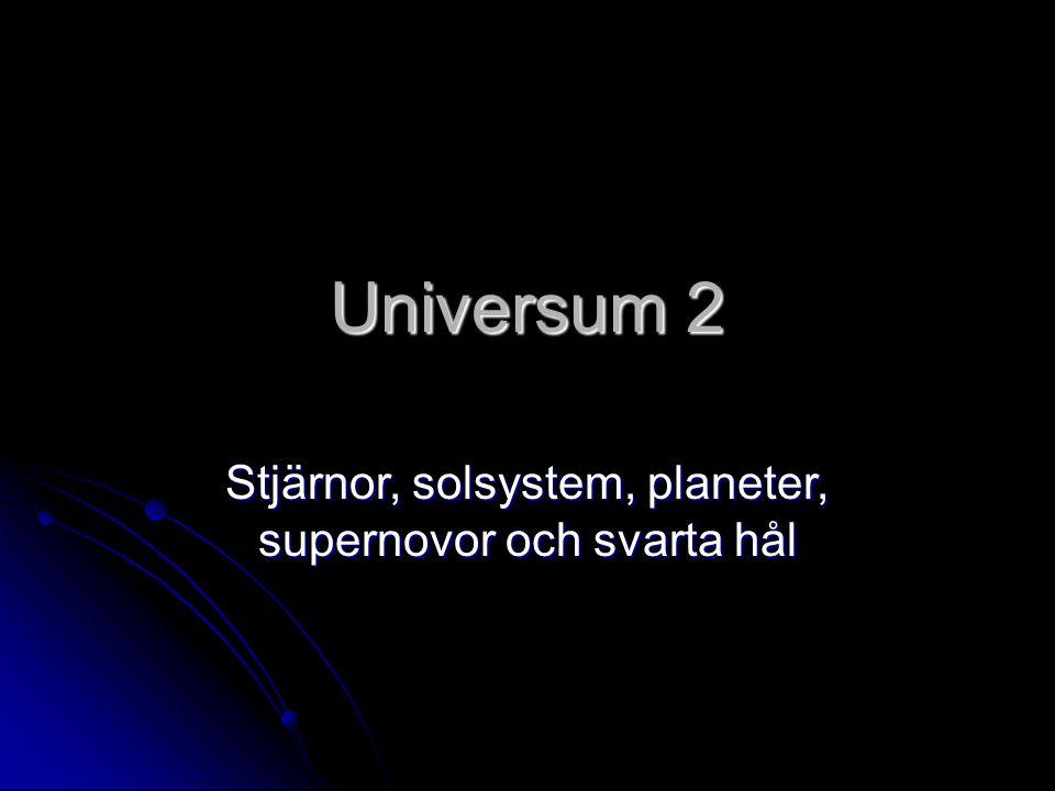 Stjärnor, solsystem, planeter, supernovor och svarta hål
