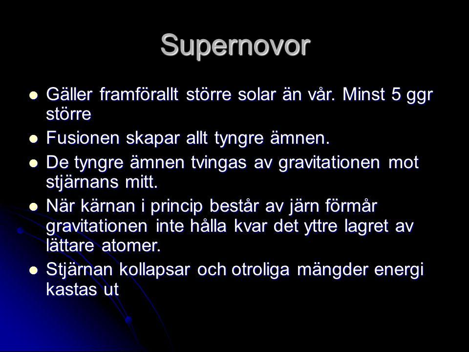 Supernovor Gäller framförallt större solar än vår. Minst 5 ggr större