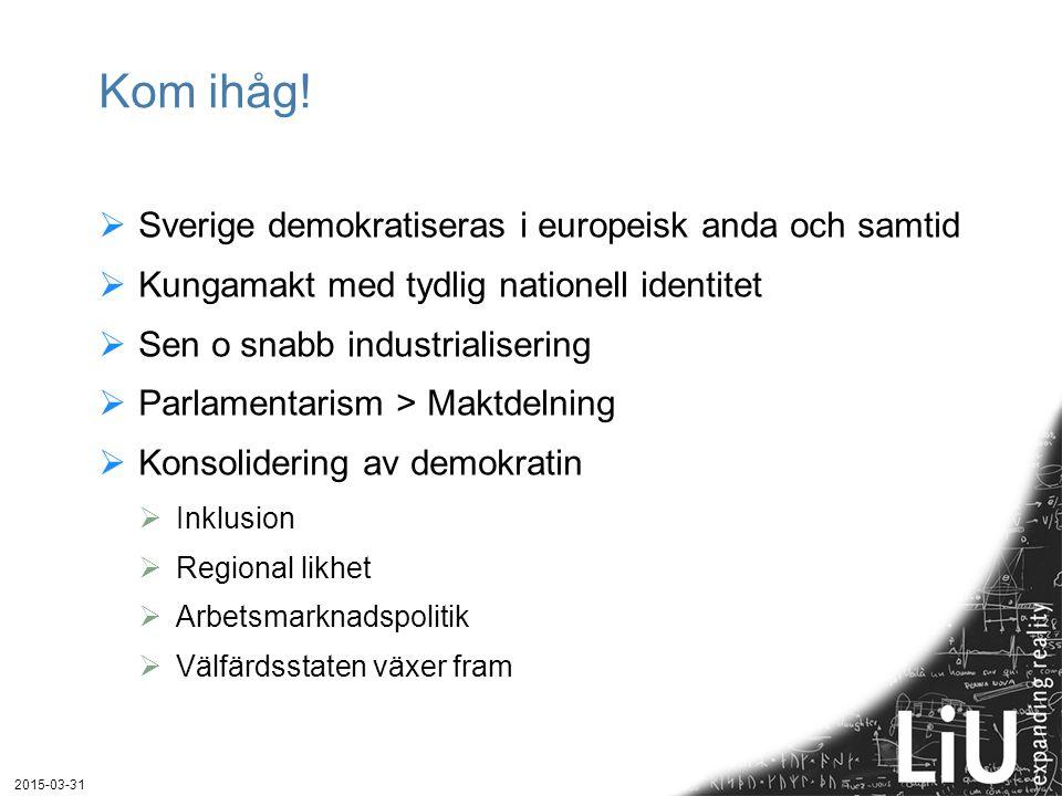 Kom ihåg! Sverige demokratiseras i europeisk anda och samtid