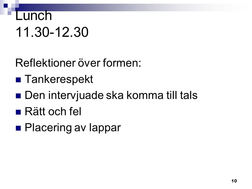 Lunch 11.30-12.30 Reflektioner över formen: Tankerespekt