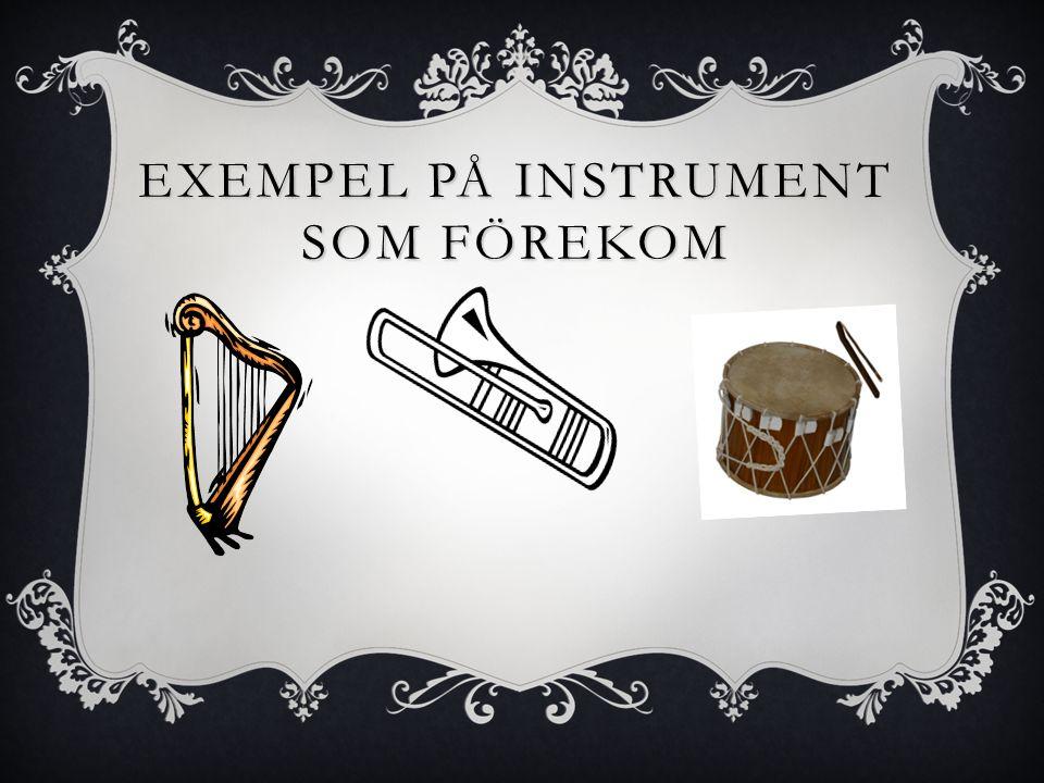 EXEMPEL PÅ INSTRUMENT SOM FÖREKOM