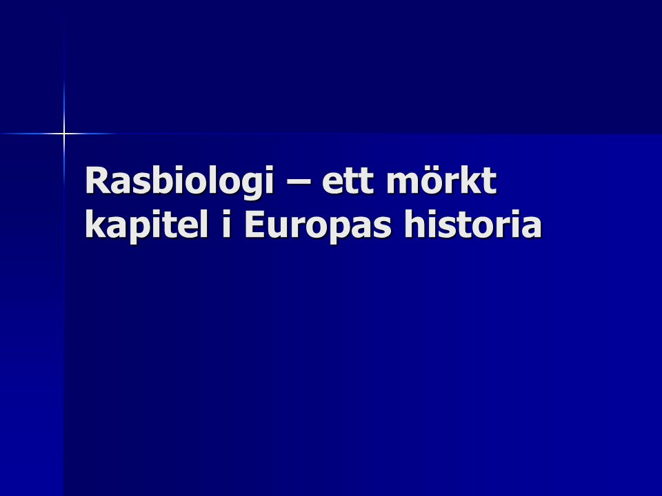 Rasbiologi – ett mörkt kapitel i Europas historia