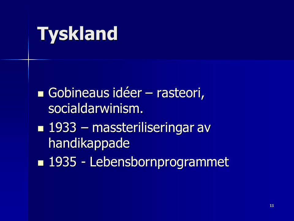 Tyskland Gobineaus idéer – rasteori, socialdarwinism.