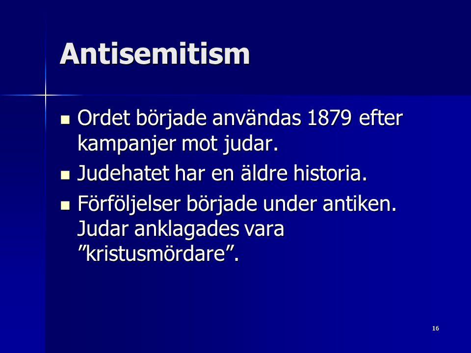 Antisemitism Ordet började användas 1879 efter kampanjer mot judar.