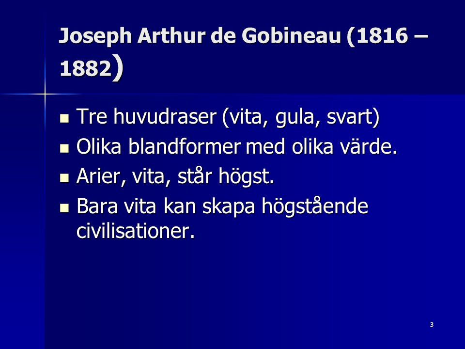 Joseph Arthur de Gobineau (1816 – 1882)