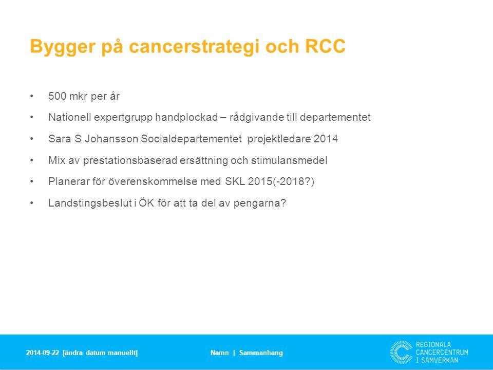 Bygger på cancerstrategi och RCC