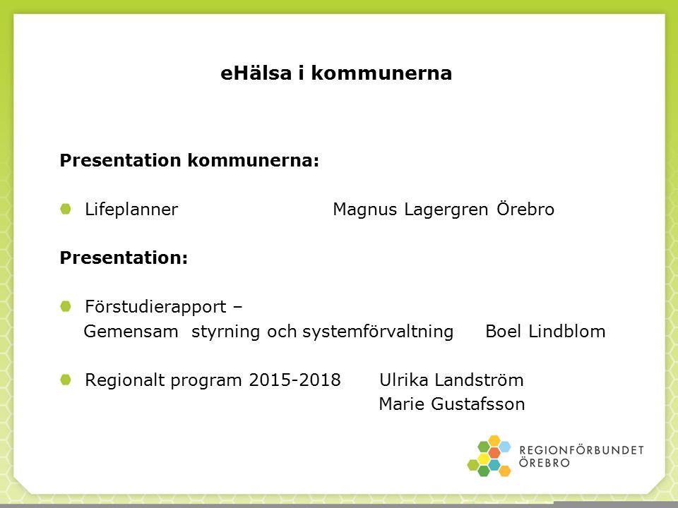 eHälsa i kommunerna Presentation kommunerna: