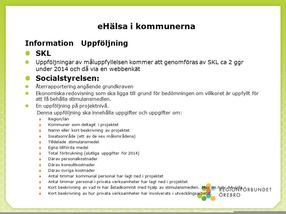 eHälsa i kommunerna Information Uppföljning SKL Socialstyrelsen: