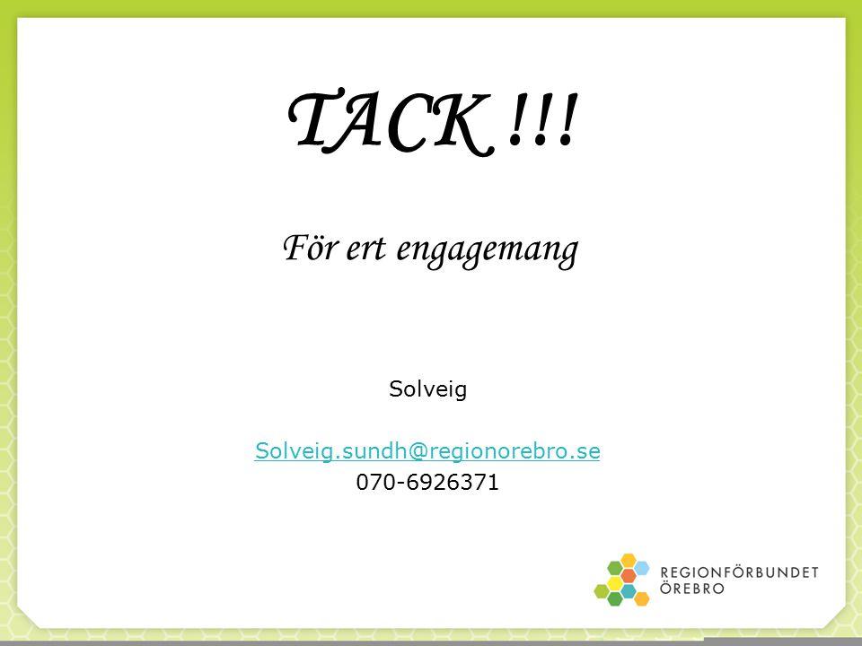 TACK !!! För ert engagemang Solveig Solveig.sundh@regionorebro.se