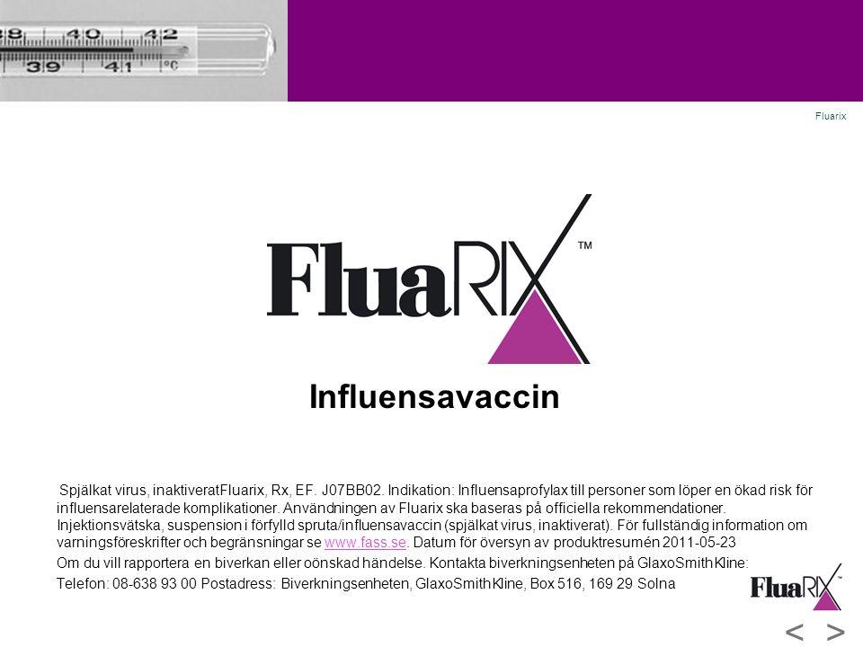 > < Influensavaccin