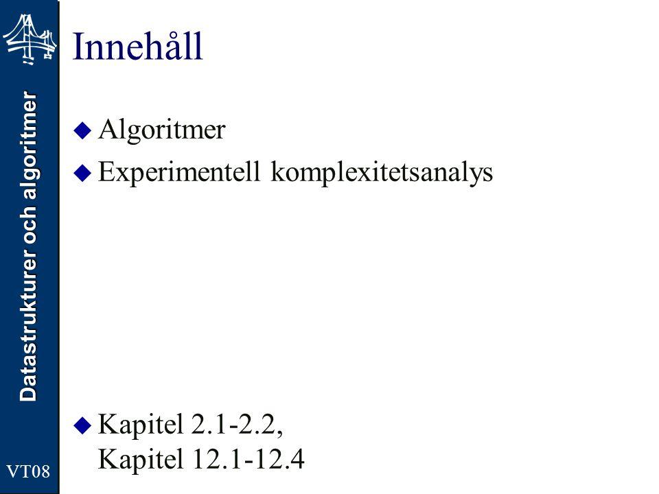 Innehåll Algoritmer Experimentell komplexitetsanalys