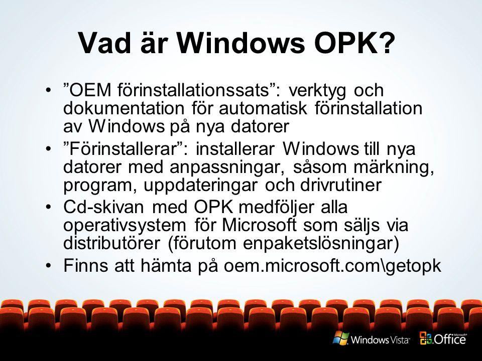 Vad är Windows OPK OEM förinstallationssats : verktyg och dokumentation för automatisk förinstallation av Windows på nya datorer.