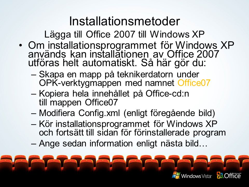 Installationsmetoder Lägga till Office 2007 till Windows XP