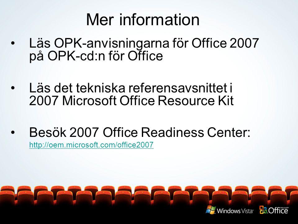 Mer information Läs OPK-anvisningarna för Office 2007 på OPK-cd:n för Office.