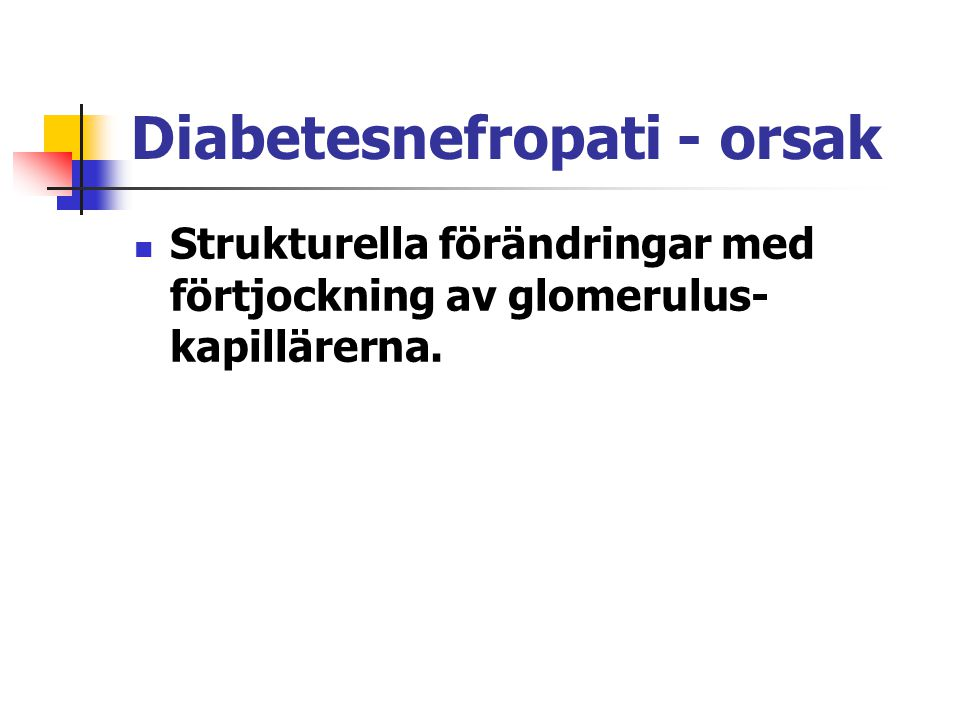 Diabetesnefropati - orsak