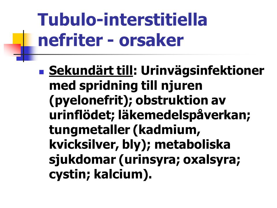 Tubulo-interstitiella nefriter - orsaker