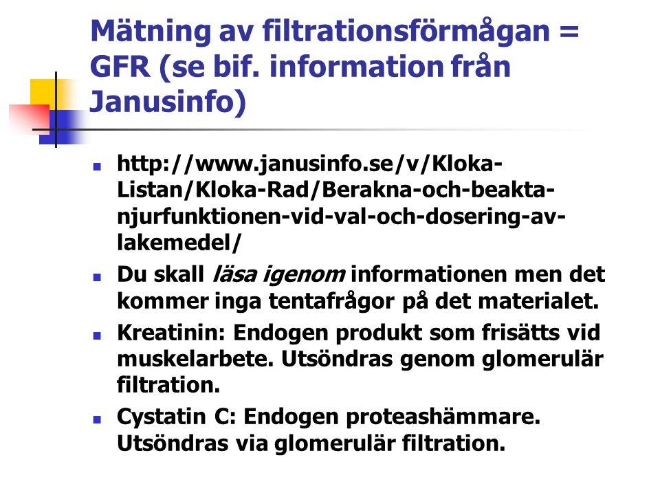 Mätning av filtrationsförmågan = GFR (se bif