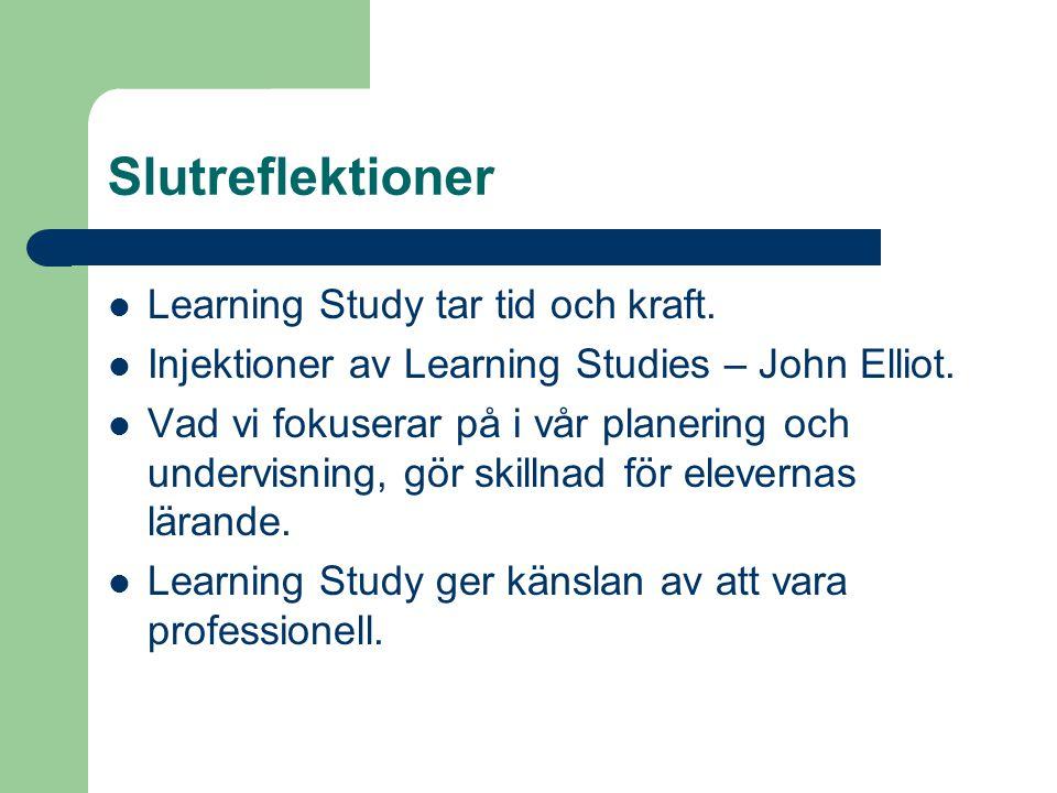 Slutreflektioner Learning Study tar tid och kraft.