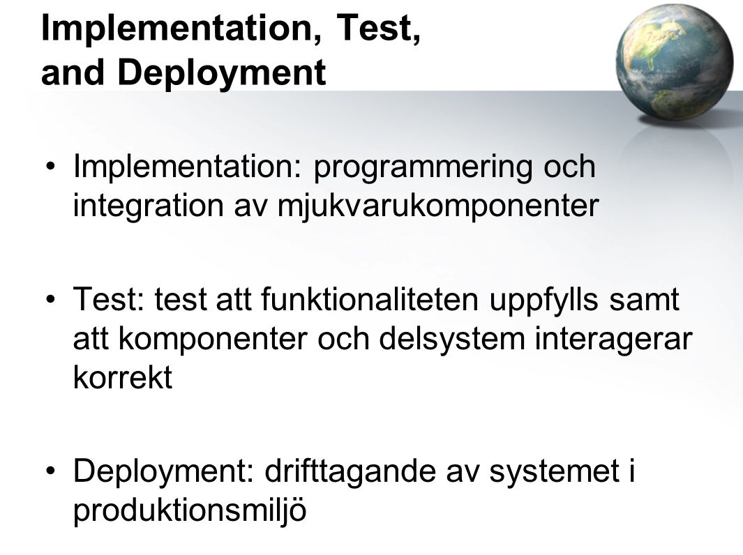 Implementation, Test, and Deployment