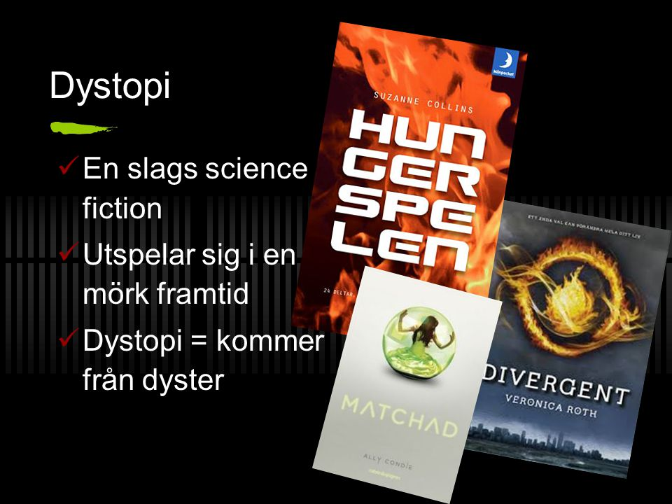 Dystopi En slags science fiction Utspelar sig i en mörk framtid