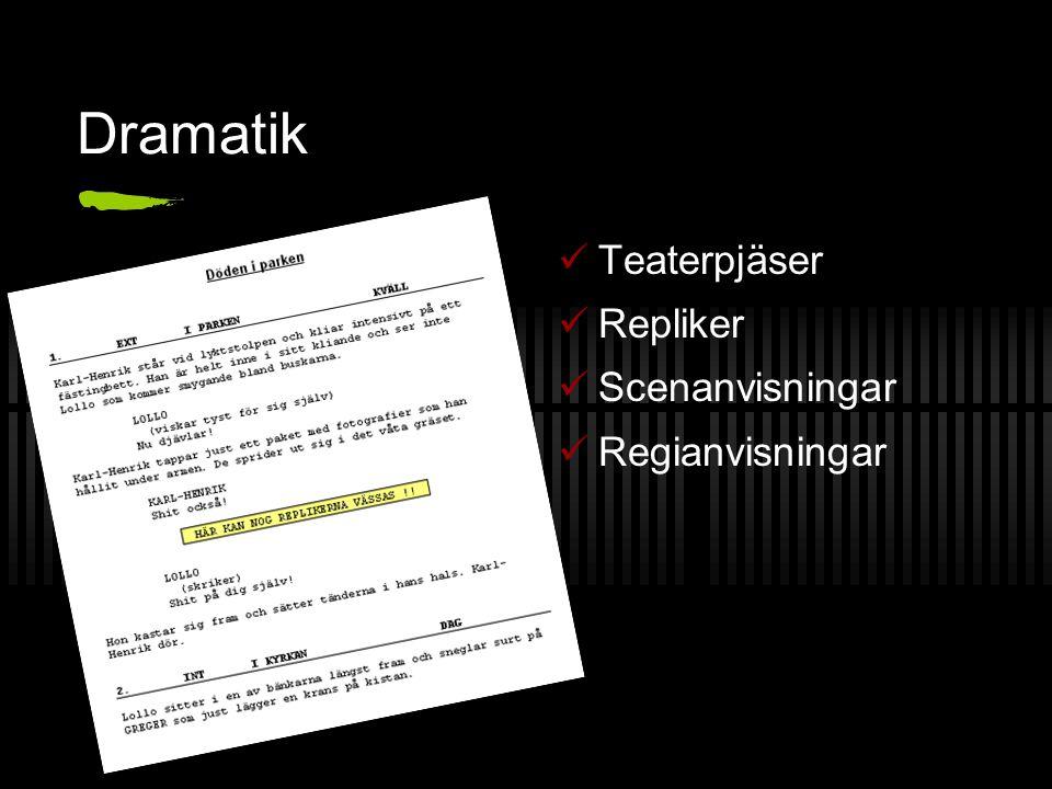 Dramatik Teaterpjäser Repliker Scenanvisningar Regianvisningar