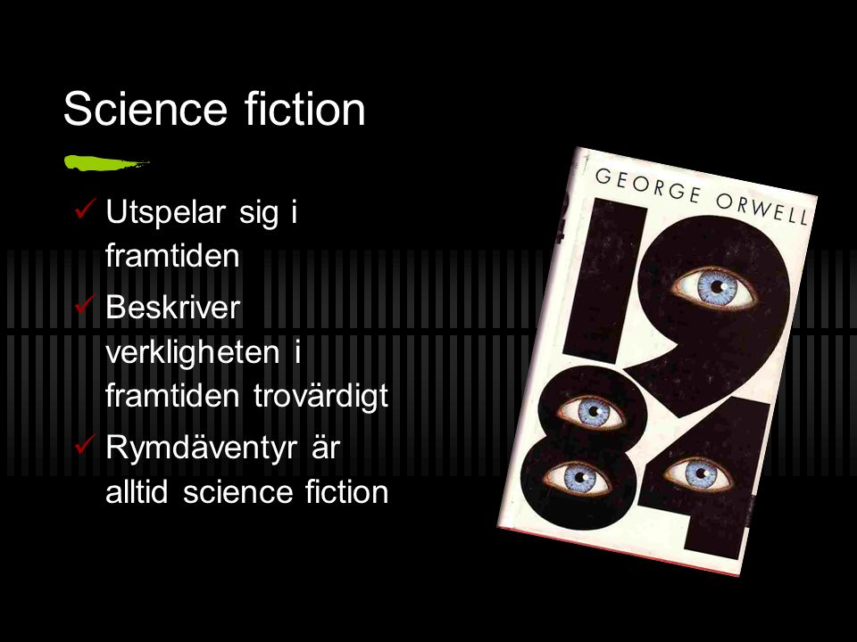 Science fiction Utspelar sig i framtiden
