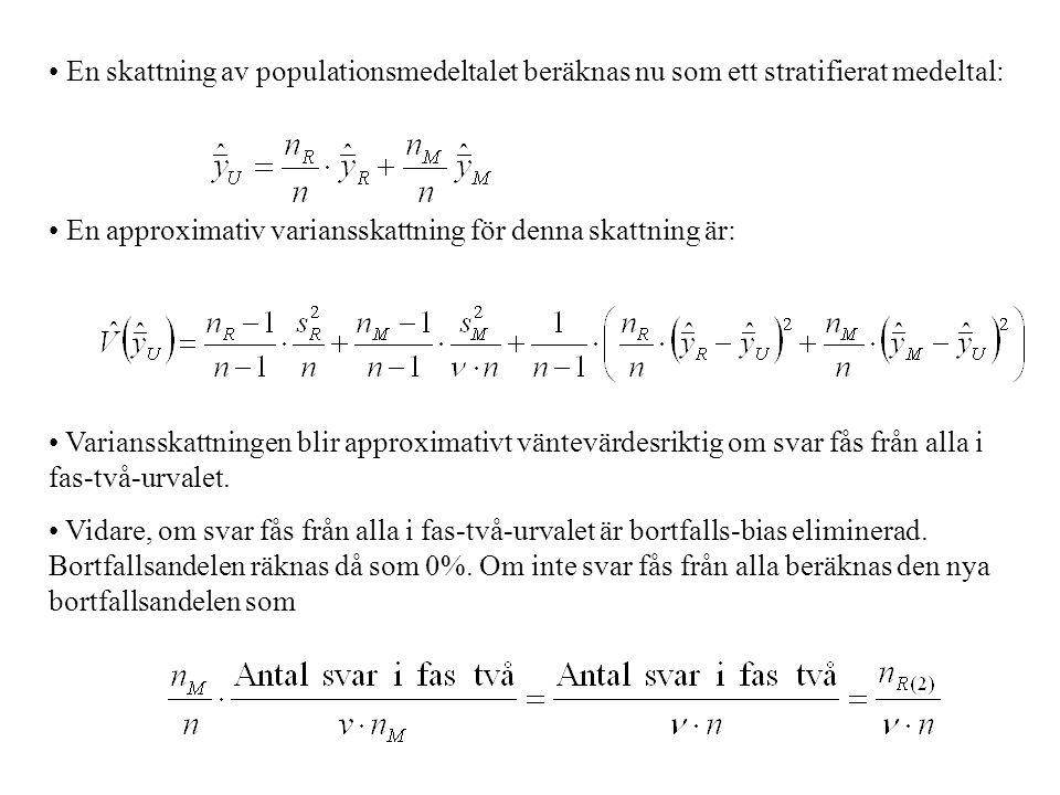 En skattning av populationsmedeltalet beräknas nu som ett stratifierat medeltal:
